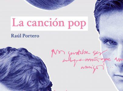 Reseña La canción pop de Raúl Portero